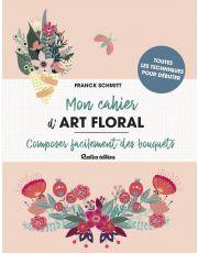 Mon cahier d'art floral