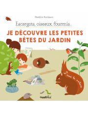 Escargots, oiseaux, fourmis... Je découvre les petites bêtes du jardin