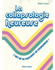 La collapsologie heureuse