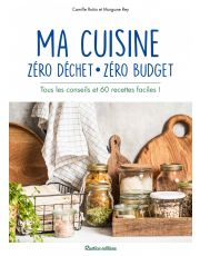 Ma cuisine zéro déchet, zéro budget