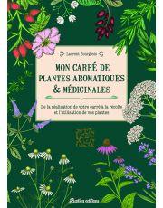 Mon carré de plantes aromatiques & médicinales