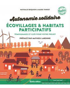Autonomie solidaire - Écovillages et habitats participatifs