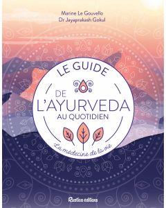 Le guide de l'ayurveda au quotidien