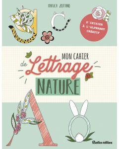 Mon cahier de lettrage nature